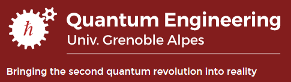 Quantum Engineering Univ. Grenoble Alpes